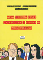 Alla ricerca della (in)felicità il cinema di Todd Solondz